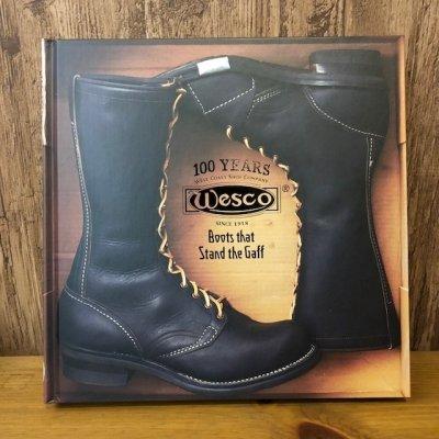 画像2: ウエスコ 100周年記念 アニバーサリーブック『Boots that Stand the Gaff 〜どんな苦境にも耐えうるブーツ〜』